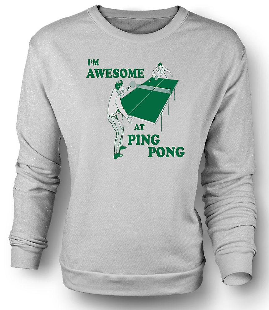 Mens Sweatshirt I'm Awesome At Ping Pong - Quote
