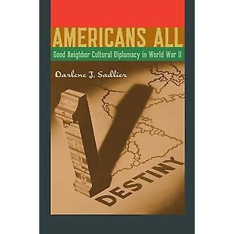 Americans All - Good Neighbor Cultural Diplomacy in World War II by Da