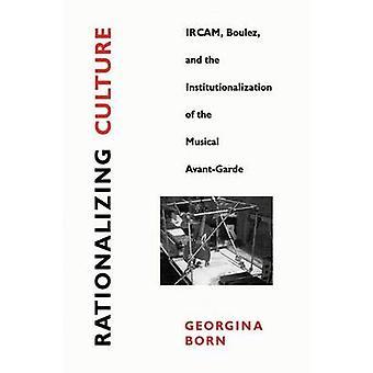 Rationalisation de la Culture - IRCAM - Boulez et l'institutionnalisation de la