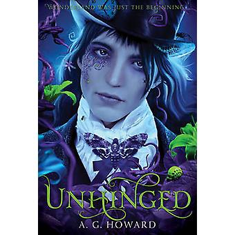 Unhinged - Book  2 by A. G. Howard - 9781419709715 Book