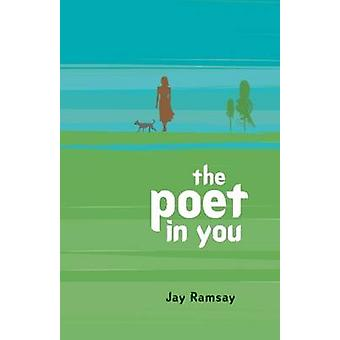 The Poet in You by Jay Ramsay - 9781846940255 Book