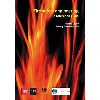 Fire Safety Engineering - A Reference Guide (Br 459) by Richard Chitty