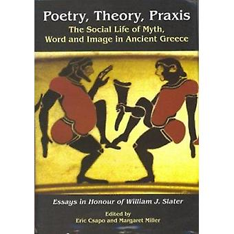 Poetry - Theory - Praxis - The Social Life of Myth - Word and Image in