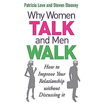 Därför talar kvinnor och män gå: hur du kan förbättra din relation utan att diskutera det