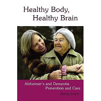 Corps sain, un cerveau en santé: Alzheimer et démence prévention et soins