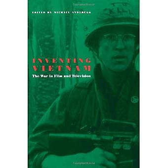 Inventing Vietnam: The War in Film and Television (Culture & the Moving Image)