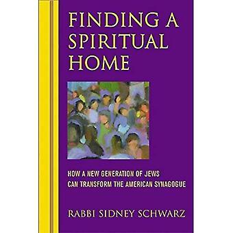 Trouver une maison spirituelle: comment une nouvelle génération de Juifs peut transformer la Synagogue américaine