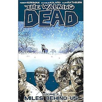 The Walking Dead: V. Meilen hinter uns (Walking Dead) 2: 2 (Walking Dead)