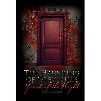 Forests of the Night #2 (Haunting of Grey Hills)