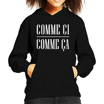 French Slogan Comme Ci Comme Ca Kid's Hooded Sweatshirt