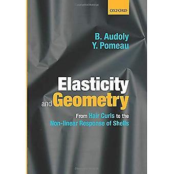 Elasticitet och geometri: från hår lockar till den icke-linjär respons av skal
