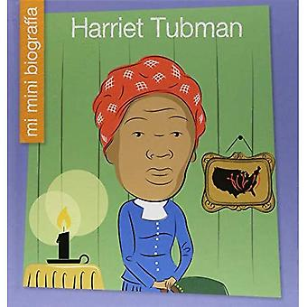 Harriet Tubman Sp (Mi Mini� Biograf�a (My Itty-Bitty Bio): My Early Library)