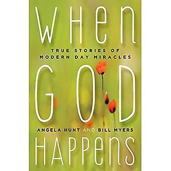 När Gud händer: Sanna historier om dagens moderna underverk