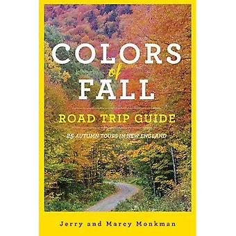 Colors of Fall Road Trip Guide - 25 Autumn Tours in New England