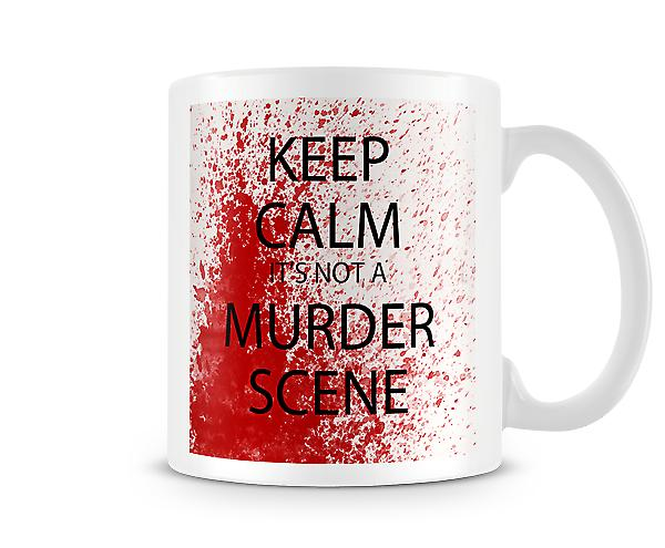 Keep Calm Its Not A Murder Scene Mug