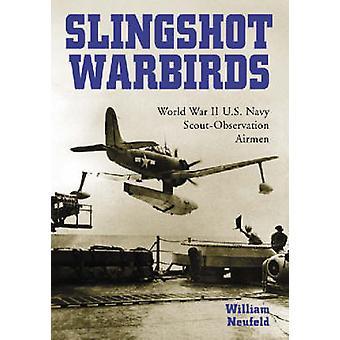 Slingshot Warbirds - World War II U.S. Navy Scout-observation Airmen b