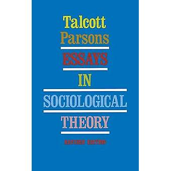 Essays in Sociological Theory Revised by Parsons & Talcott