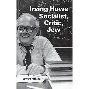 Irving Howe socialistiska kritiker Jude av Alexander & Edward