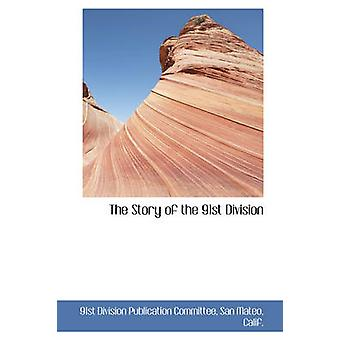 The Story of the 91st Division by Committee & 91st Division Publication