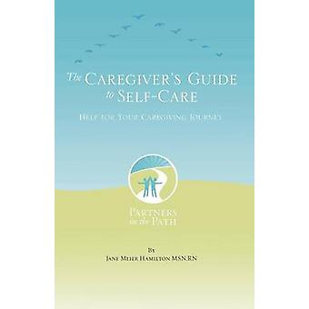 The Caregivers Guide to Self Care by Hamilton & Msn Rn Jane Meier