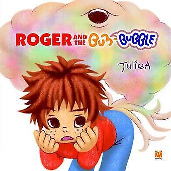 Roger en de zeepbel van de Bum door A & Julie
