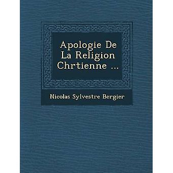 Apologie De La Religion Chrtienne... di Bergier & Nicolas Sylvestre