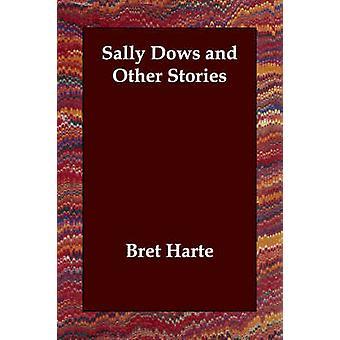Sally Dows und andere Geschichten von & Bret Harte