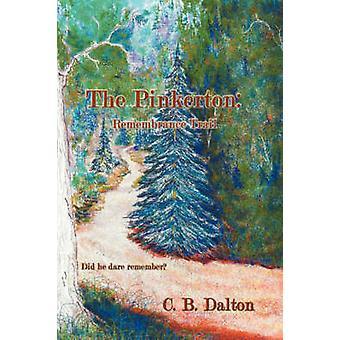 The Pinkerton Remembrance Trail by Dalton & C. B.