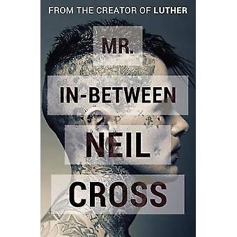 Mr. InBetween by Cross & Neil