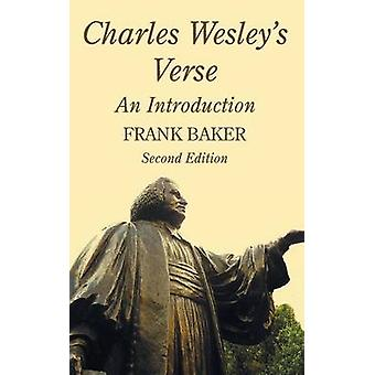 Charles Wesleys Verse An Introduction by Baker & Frank