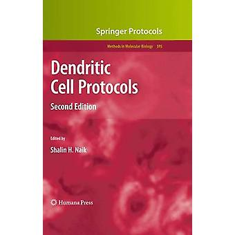 Dendritic Cell Protocols by Naik & Shalin H.