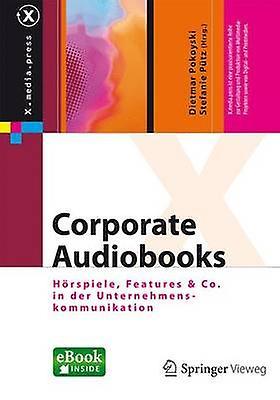 Corporate Audiobooks  Hrspiele Features  Co.  in der UnternehPour des hommeskommunikation by Pokoyski & Dietmar