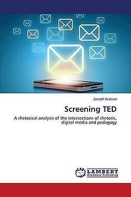 Screening TED by Watson Joseph