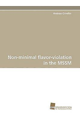 NonMinimal Flavorviolettion in the Mssm by Crivellin & Andreas