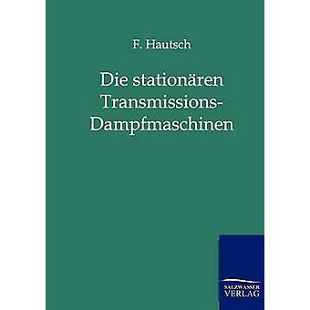 Die stationren TransmissionsDampfmaschinen Hautsch y f.