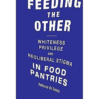 L'autre alimentation: blancheur, privilège et stigmatisation néolibérale dans le garde-manger de la nourriture (nourriture, santé et l'environnement)