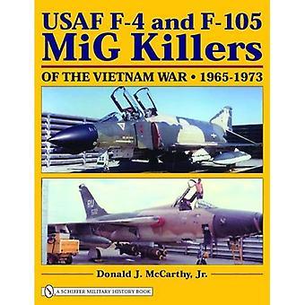 USAF F-4 e F-105 MiG Killers da guerra do Vietnã (Schiffer livro de história militar)
