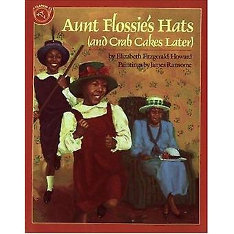 Aunt Flossie's Hats (and Crab Cakes Later) by Elizabeth F. Howard - J