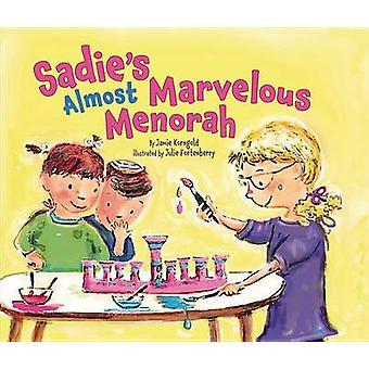 Sadies Almost Marvellous Menorah by Jamie S. Korngold - 9780761364955