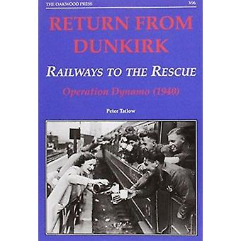Return from Dunkirk - Railways to the Rescue - Operation Dynamo (1940)