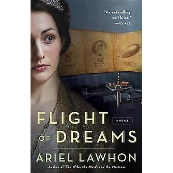 Flight of Dreams by Ariel Lawhon - 9781101873922 Book