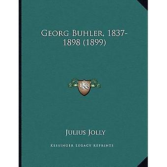 Georg Buhler - 1837-1898 (1899) by Julius Jolly - 9781166554361 Book