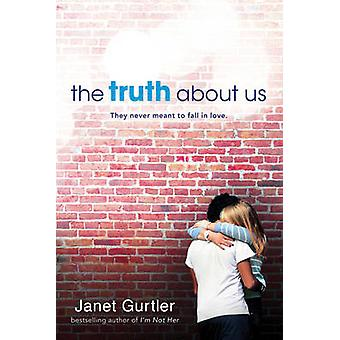 The Truth About Us by Janet Gurtler - 9781402278006 Book