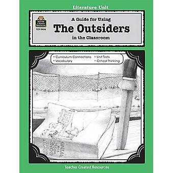 A Guide for Using the Outsiders in the Classroom by Patty Carratello