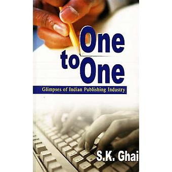 One to One - Glimpses of Indian Publishing Industry by S. K. Ghai - 97