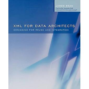 XML for Data Architects Designing for Reuse and Integration by Barry & Douglas K.