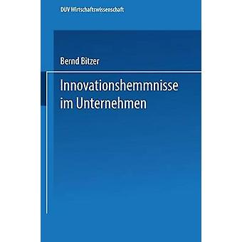 Innovationshemmnisse im Unternehmen by Bitzer & Bernd
