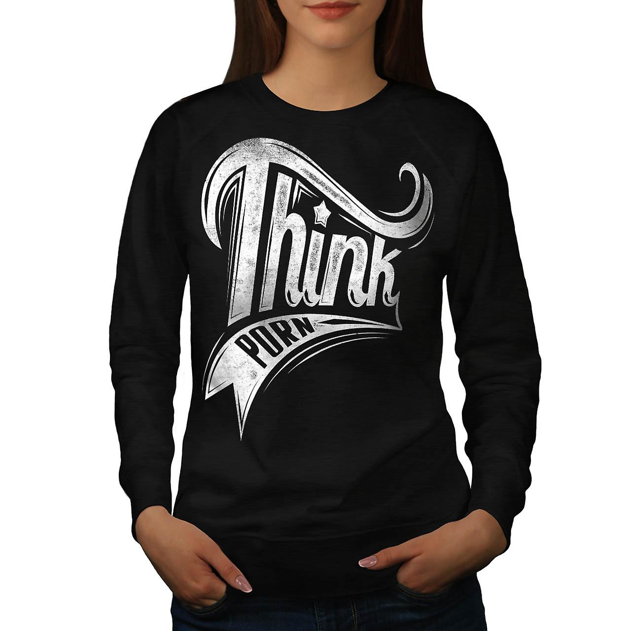 Think Porn Private Pornography Women Black Sweatshirt | Wellcoda