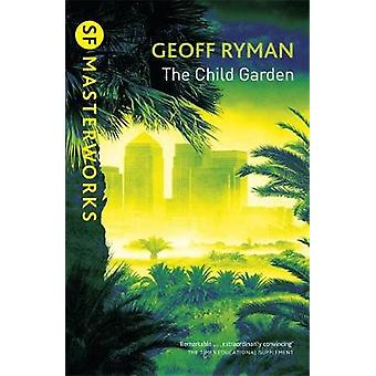 The Child Garden by Geoff Ryman