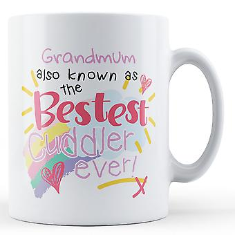 Grandmum Also Known As The Bestest Cuddler Ever! - Printed Mug
